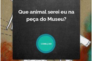 Que animal serei eu na peça do Museu? Título de jogo online